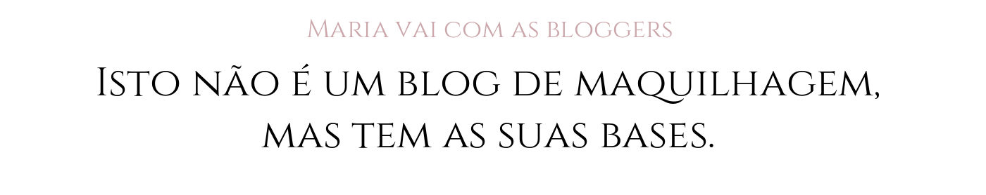 maria vai com as bloggers